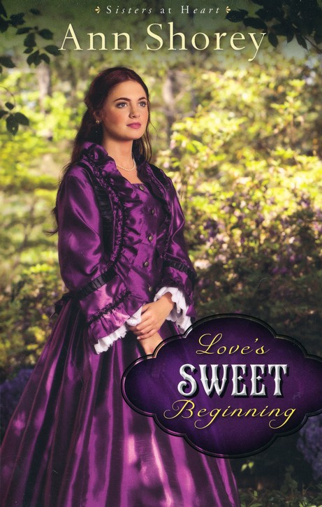Love's Sweet Beginning, Sisters at Heart Series #3