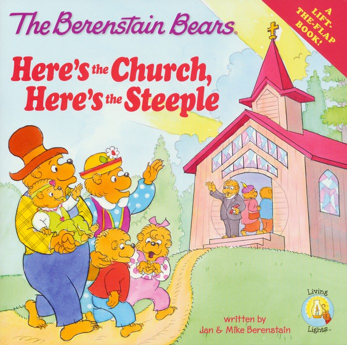 Living Lights: The Berenstain Bears Here's the Church Here's the Steeple