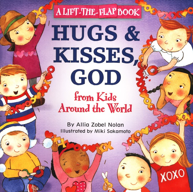 Hugs and Kisses, God: A Lift-the-Flap Book