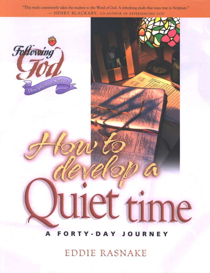 Following God Series: How to Develop a Quiet Time, Life   Principles for Meeting with God