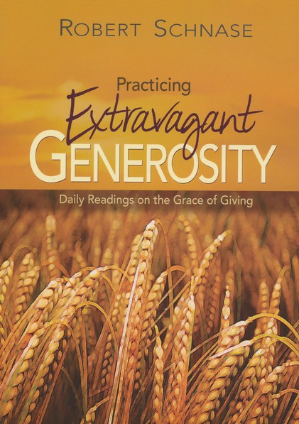 Practicing Extravagant Generosity: Daily Readings on the    Giving