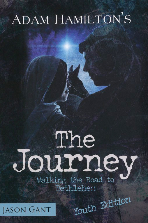 The Journey: Walking the Road to Bethlehem - Youth Edition