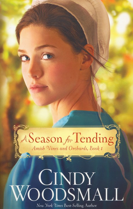 A Season for Tending, Amish Vines and Orchards Series #1