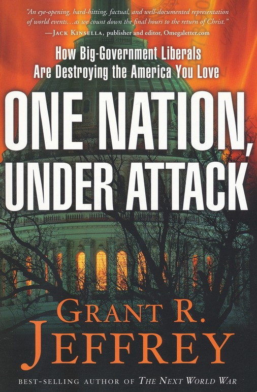 One Nation Under Attack: How Big-Government Liberals Are Destroying the America You Love