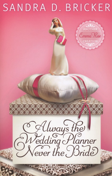 Always the Wedding Planner, Never the Bride, Emma Rae Series #2