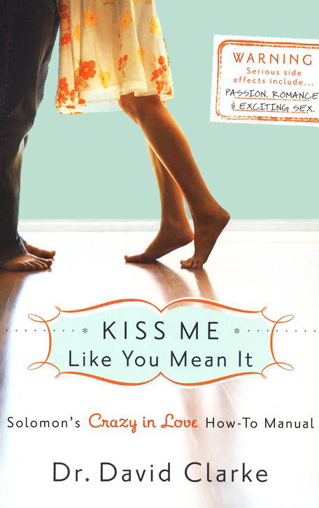 Kiss Me Like You Mean It: Solomon's Crazy-in-Love How-to Manual