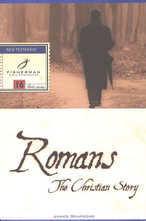Romans: The Christian Story  Fisherman Bible Studies