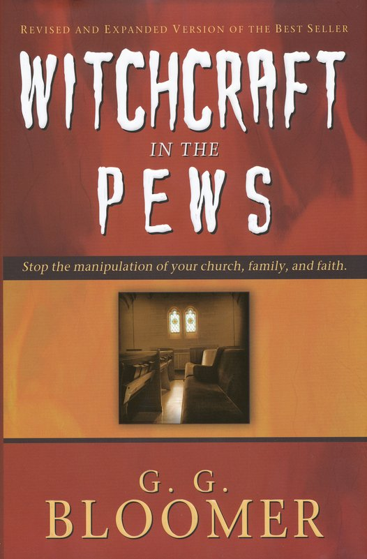 Witchcraft In The Pews (New & Expanded)