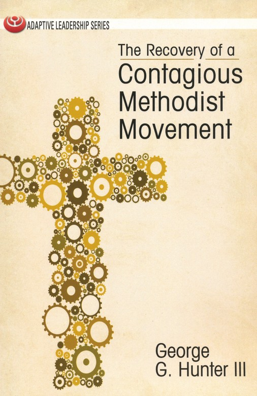 The Recovery of a Contagious Methodist Movement