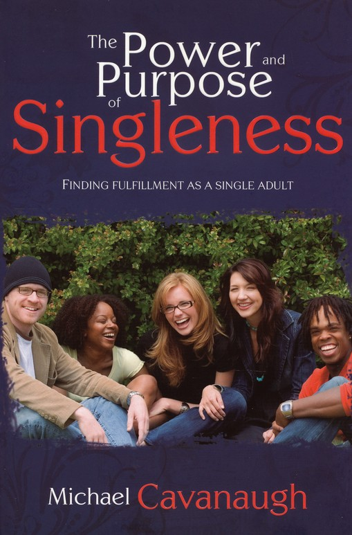 The Power and Purpose of Singleness