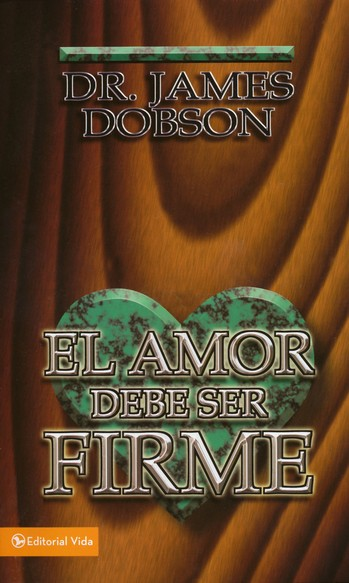 El Amor Debe Ser Firme, Edici&#243n de Mercado  (Love Must Be Tough, Mass Market Ed.)
