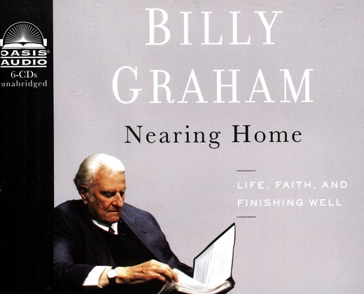 Nearing Home: Thoughts on Life, Faith, and Finishing Well Unabridged Audiobook on CD