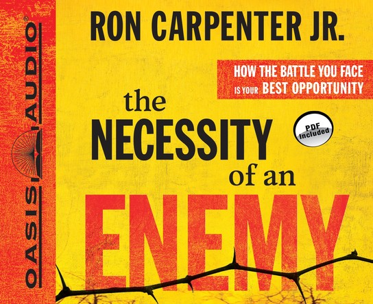 The Necessity of an Enemy: How the Battle You Face Is Your Best Opportunity Unabridged Audiobook on CD