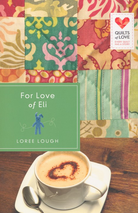 For the Love of Eli, Quilts of Love Series #4