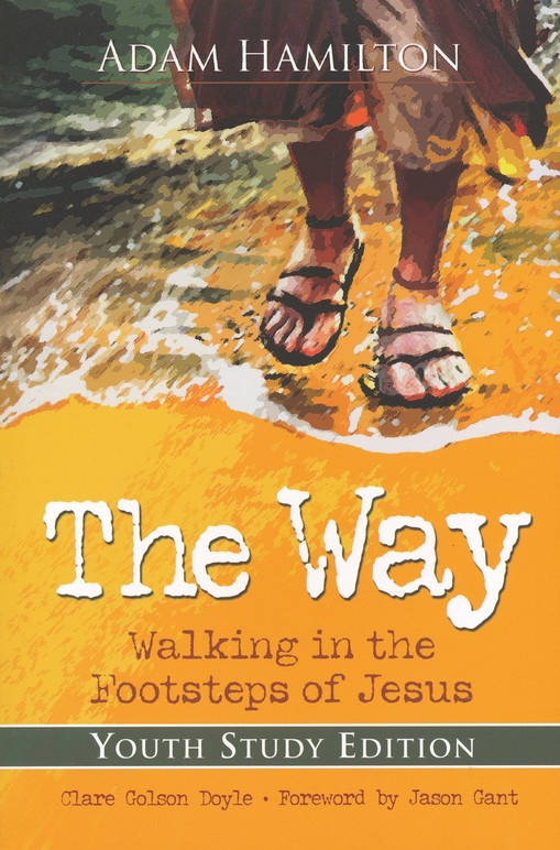 The Way: Walking in the Footsteps of Jesus - Youth Study
