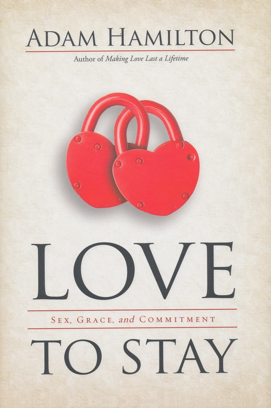 Love to Stay: Sex, Grace, and Commitment