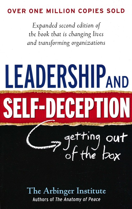 Leadership and Self-Decpetion: Getting Out of the Box, 2nd Edition