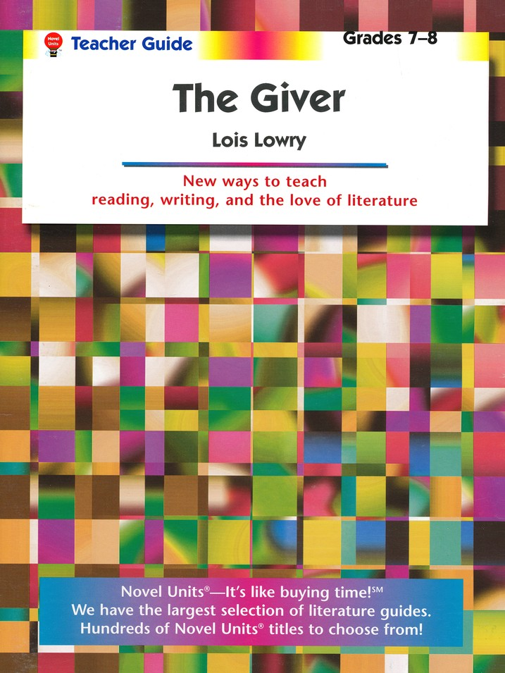 The Giver, Novel Units Teacher's Guide, Grades 7-8