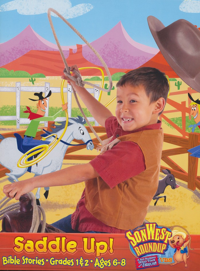 SonWest Roundup: Saddle Up! Bible Stories - Ages 6 to 8 / Grades 1 & 2