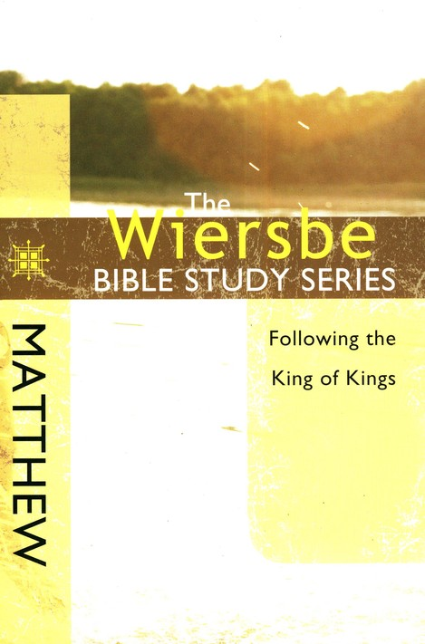 Matthew: The Warren Wiersbe Bible Study Series