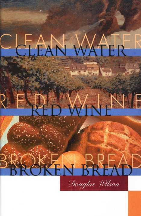 Clean Water, Red Wine, Broken Bread