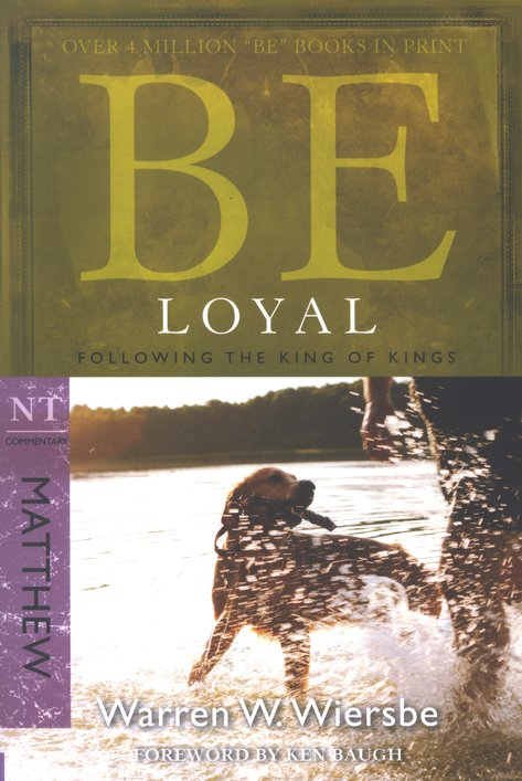 Be Loyal (Matthew)