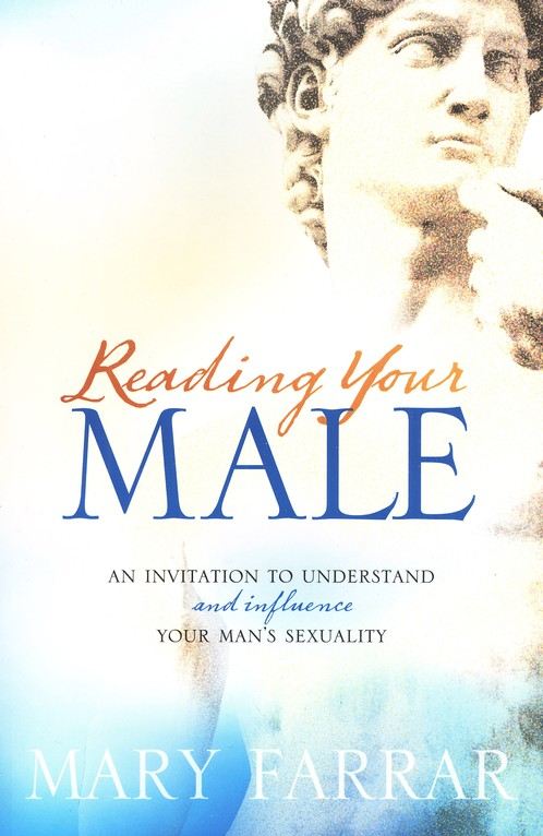 Reading Your Male: An Invitation to Understand and Influence  Your Man's Sexuality