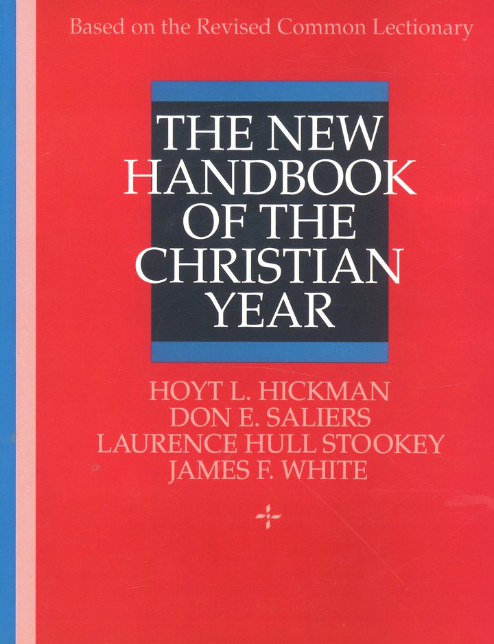 New handbook of the christian year hoyt l hickman don e saliers new handbook of the christian year hoyt l hickman don e saliers james f white 9780687277605 christianbook fandeluxe Gallery
