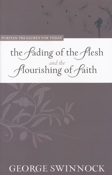 The Fading of the Flesh and the Flourishing of Faith