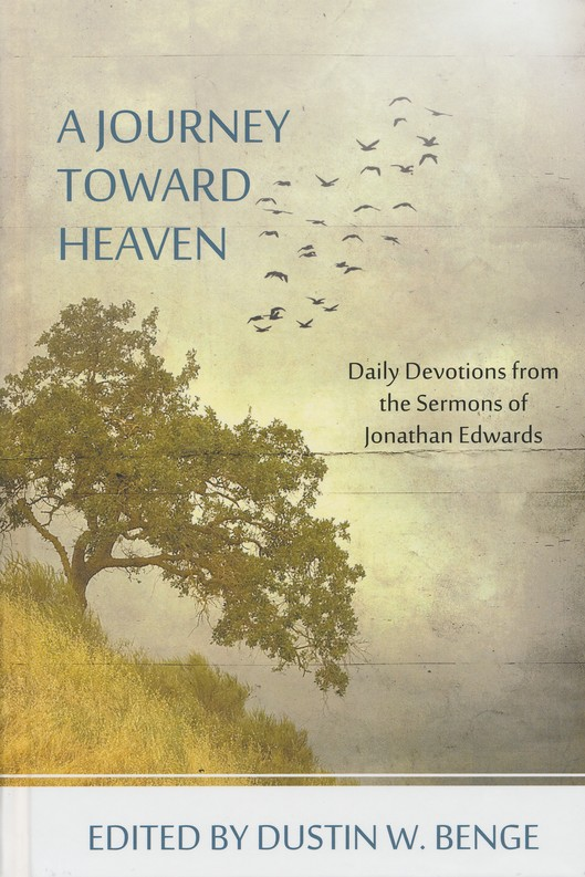A Journey Towards Heaven: Daily Devotions from Jonathan Edwards
