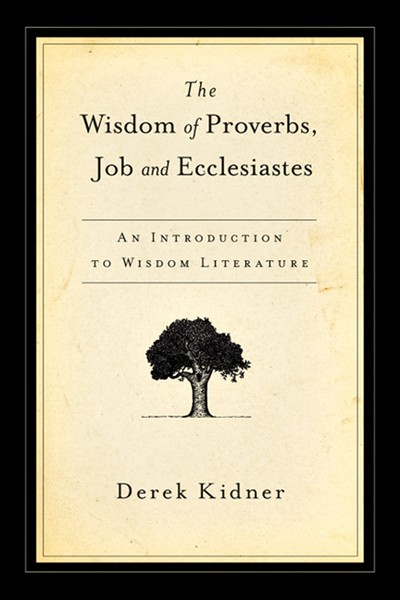 Wisdom of Proverbs- Job & Ecclesiastes