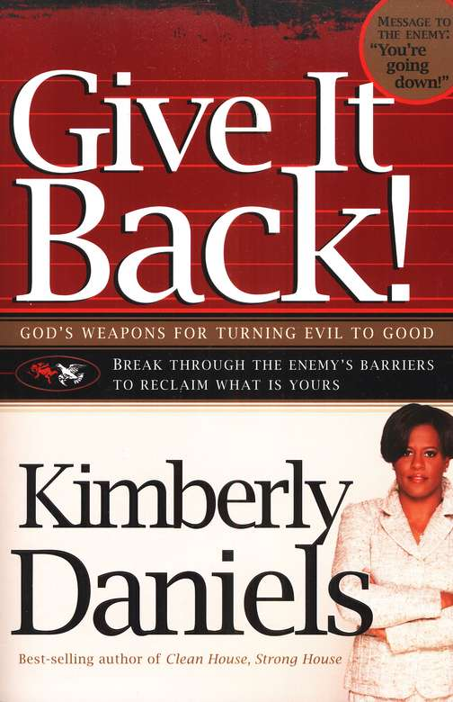 Give It Back! God's Weapons for Turning Evil to  Good