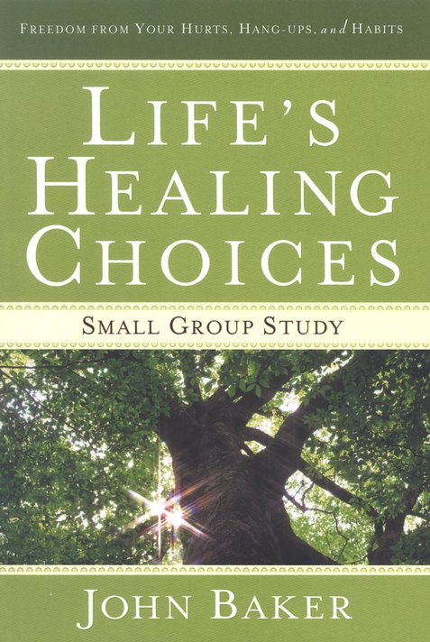 Life's Healing Choices: Small Group Study