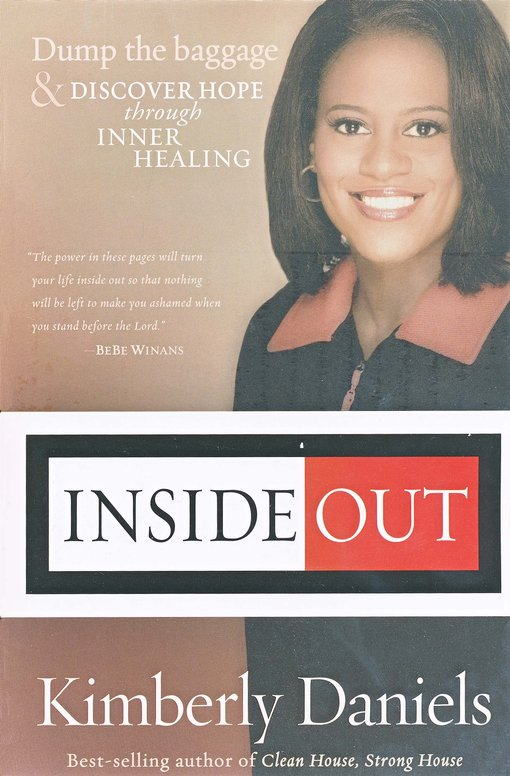 Inside Out: Dump the Baggage and Discover Hope Through Deliverance and Inner Healing