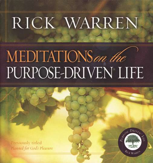 Meditations on the Purpose-Driven Life