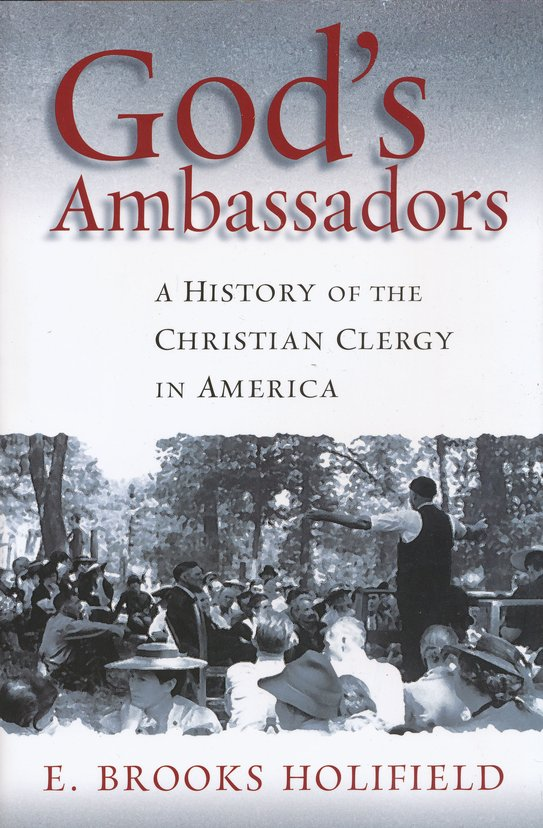 God's Ambassadors: A History of the Christian Clergy in America
