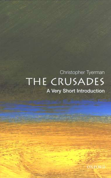 Crusades, The: A Very Short Introduction