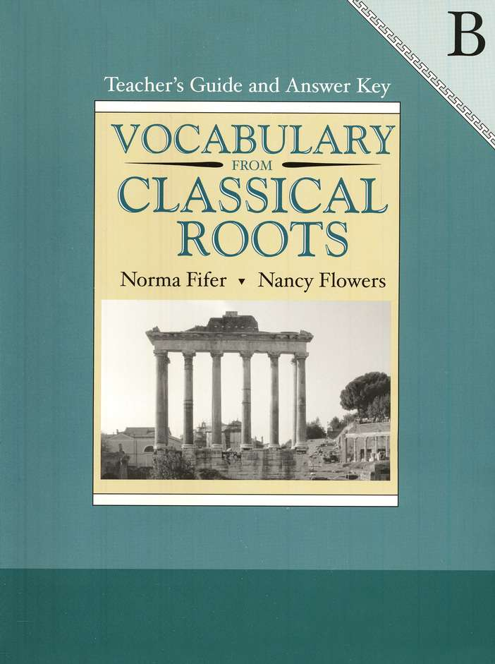 Vocabulary from Classical Roots, Book B, Teacher's Guide and  Answer Key