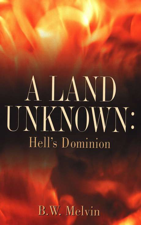 A Land Unknown: Hell'S Dominion