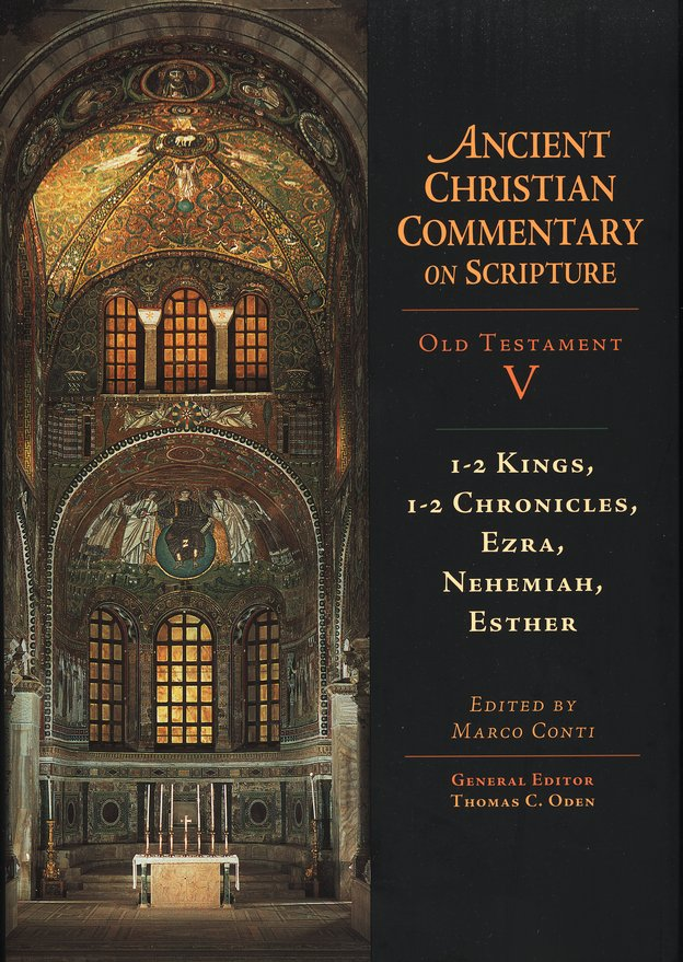 1&2 Kings, Ezra, Nehemiah, and Esther: Ancient Christian Commentary on Scripture [ACCS]