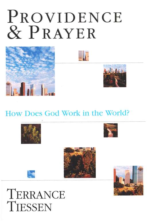 Providence & Prayer: How Does God Work in the World?
