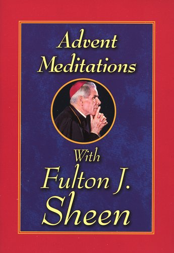 Advent Meditations with Fulton J. Sheen