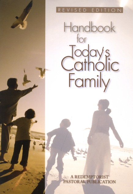 Handbook for Today's Catholic Family Revised