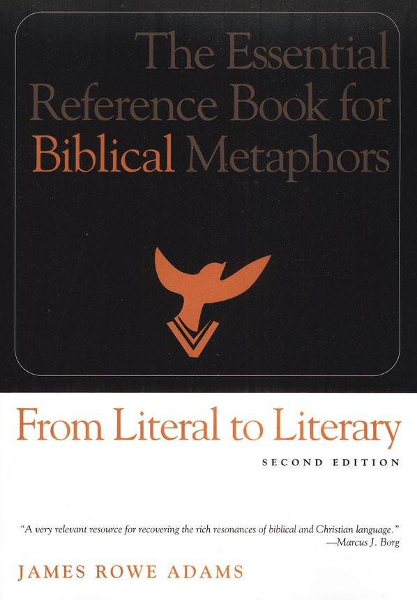 From Literal to Literary: The Essential Reference Book for Biblical Metaphors, Second Edition