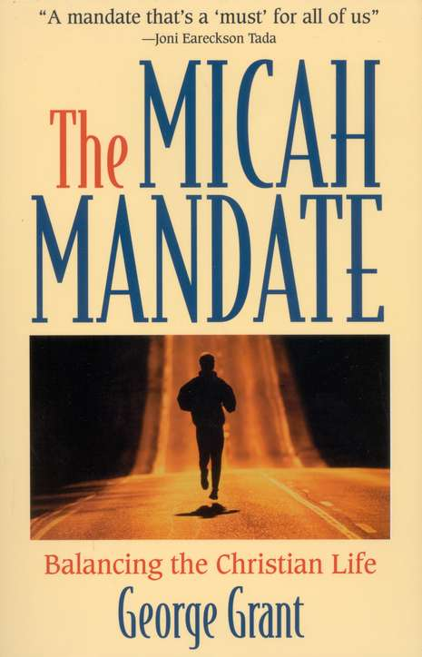 The Micah Mandate: Balancing the Christian Life