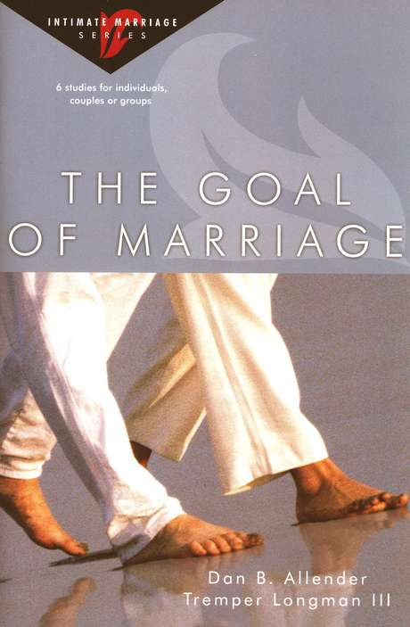 The Goal of Marriage: Intimate Marriage Series