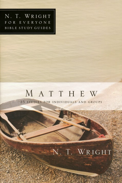 Matthew: N.T. Wright for Everyone Bible Study Guides