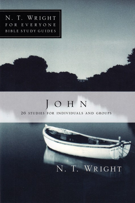 John: N.T. Wright for Everyone Bible Study Guides