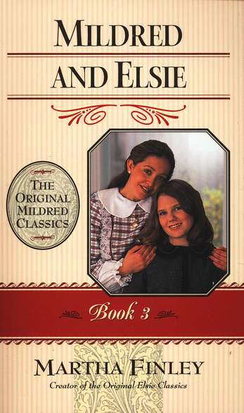 Mildred and Elsie #3,  The Original Mildred Classics Series (Softcover)