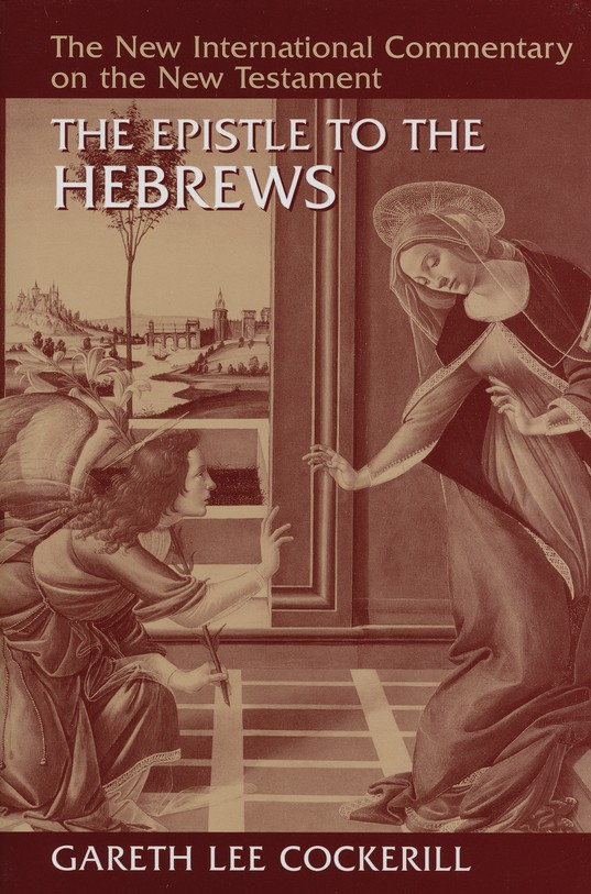 The Epistle to the Hebrews: New International Commentary on the New Testament [NICNT]